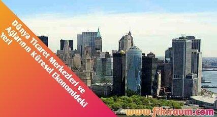 Dünya Ticareti ve Ticaret Bölgeleri | Coğrafya 1 – Dünya Ticaret Merkezleri ve Ağlarının Küresel
